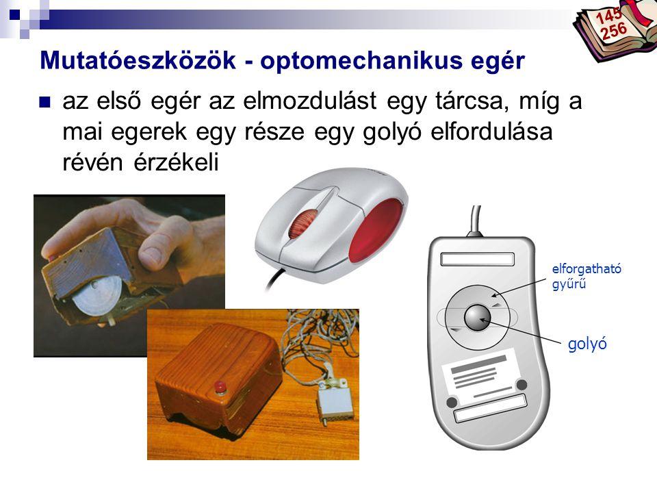 Bóta Laca Mutatóeszközök - optomechanikus egér golyó elforgatható gyűrű  az első egér az elmozdulást egy tárcsa, míg a mai egerek egy része egy golyó elfordulása révén érzékeli 145 256