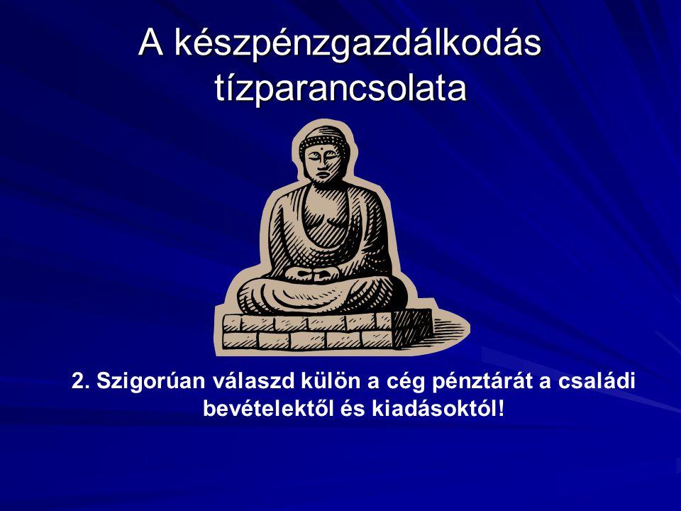 A készpénzgazdálkodás tízparancsolata 2.