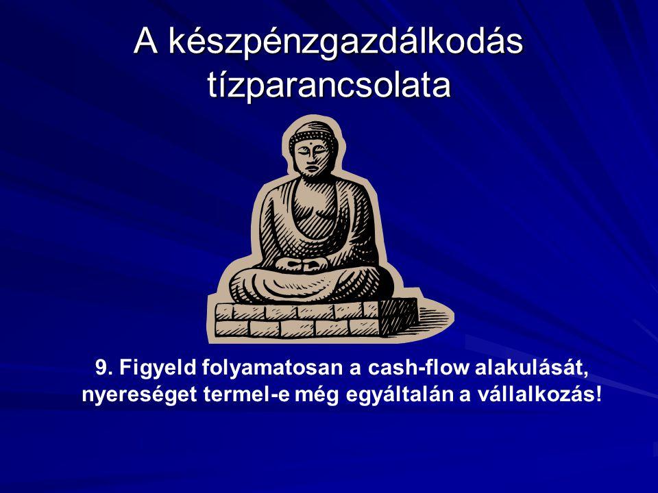 A készpénzgazdálkodás tízparancsolata 9.