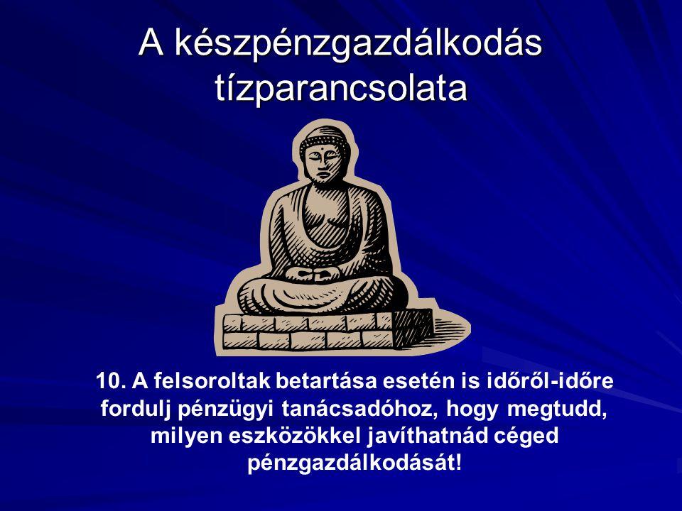 A készpénzgazdálkodás tízparancsolata 10.