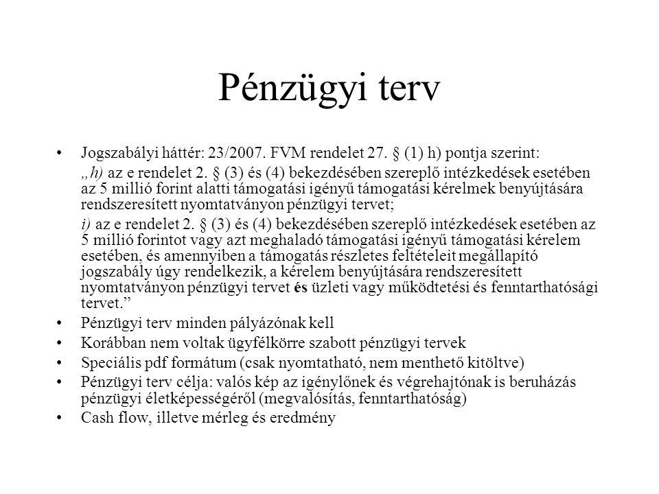 Pénzügyi terv •Jogszabályi háttér: 23/2007.FVM rendelet 27.