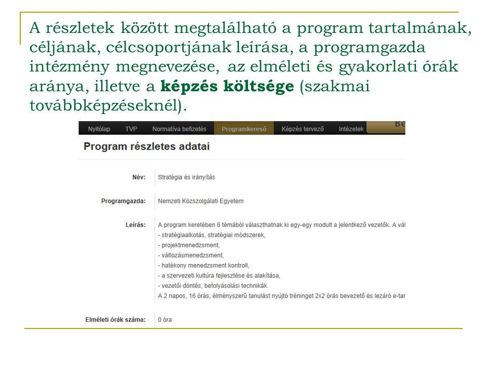 A részletek között megtalálható a program tartalmának, céljának, célcsoportjának leírása, a programgazda intézmény megnevezése, az elméleti és gyakorl