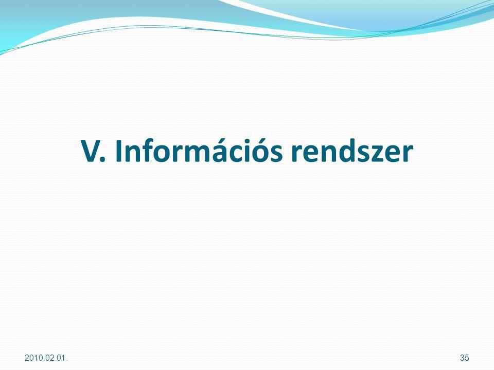 V. Információs rendszer 2010.02.01.35