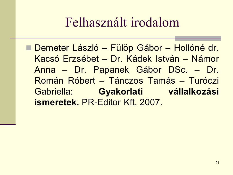 51 Felhasznált irodalom  Demeter László – Fülöp Gábor – Hollóné dr.
