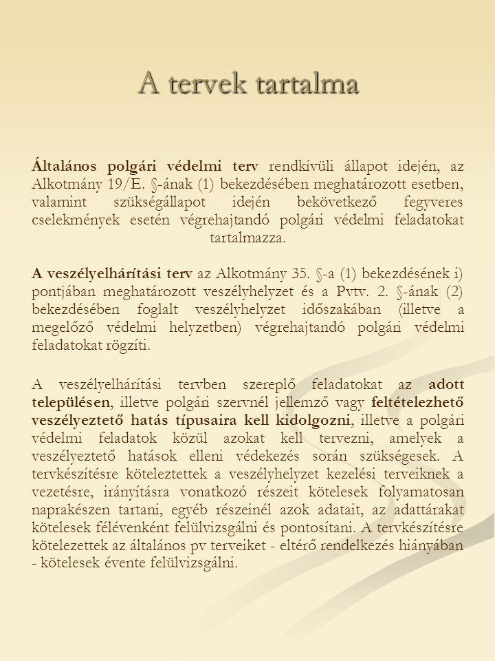 A tervek tartalma Általános polgári védelmi terv rendkívüli állapot idején, az Alkotmány 19/E. §-ának (1) bekezdésében meghatározott esetben, valamint