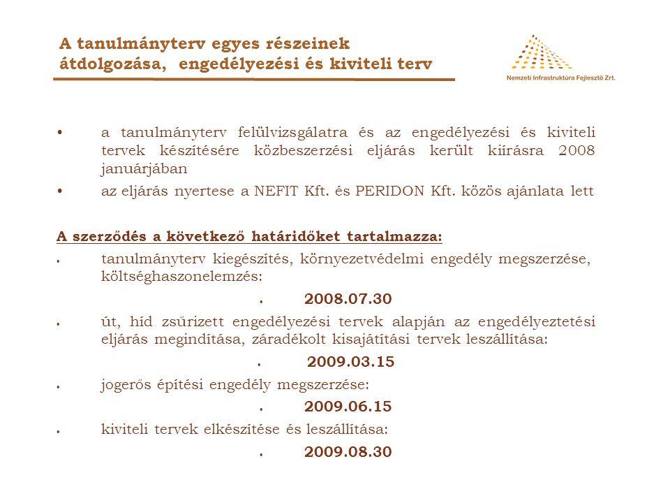 •a tanulmányterv felülvizsgálatra és az engedélyezési és kiviteli tervek készítésére közbeszerzési eljárás került kiírásra 2008 januárjában •az eljárá