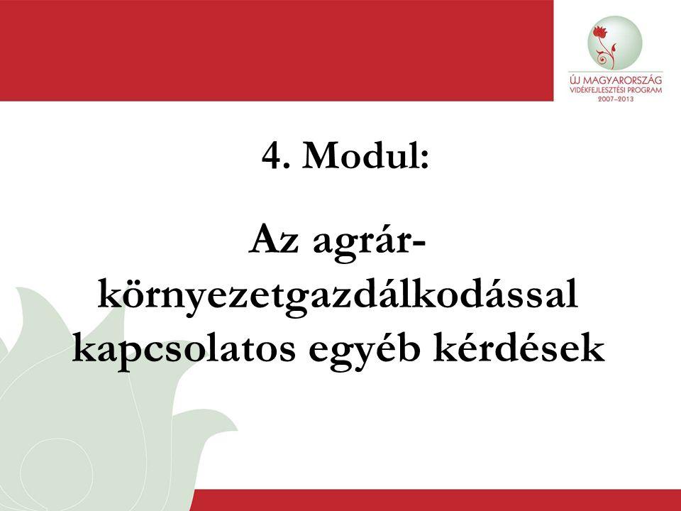 4. Modul: Az agrár- környezetgazdálkodással kapcsolatos egyéb kérdések