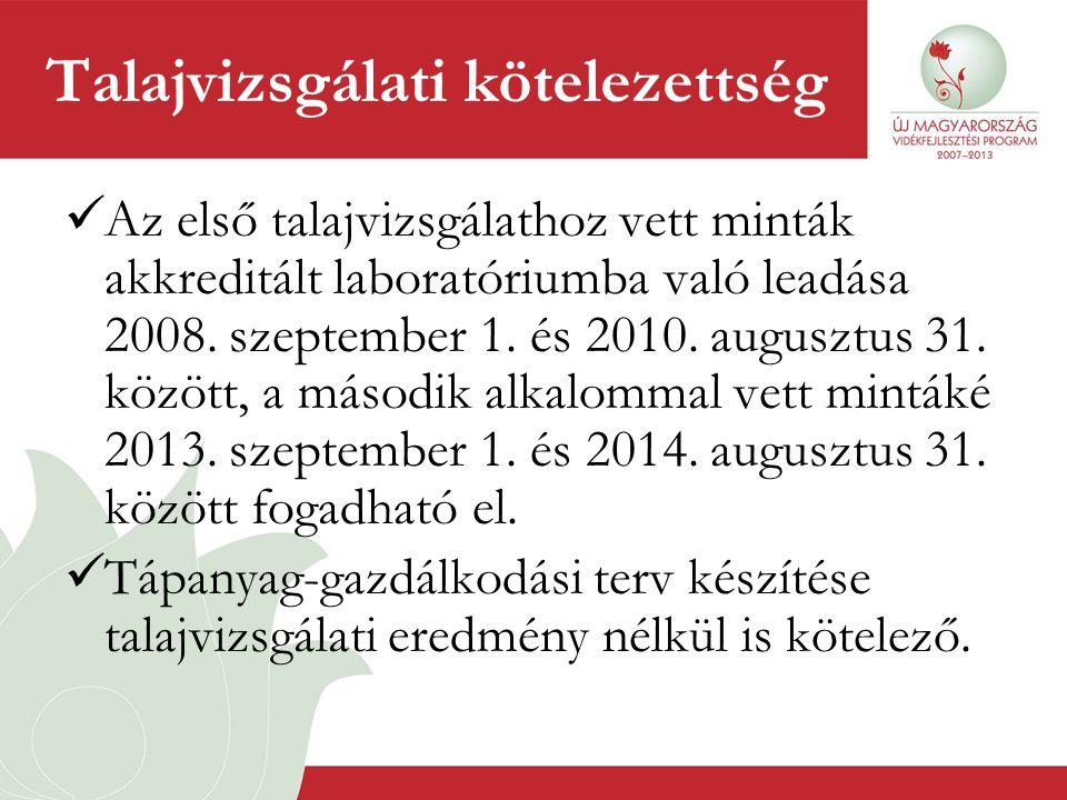 Talajvizsgálati kötelezettség  Az első talajvizsgálathoz vett minták akkreditált laboratóriumba való leadása 2008. szeptember 1. és 2010. augusztus 3