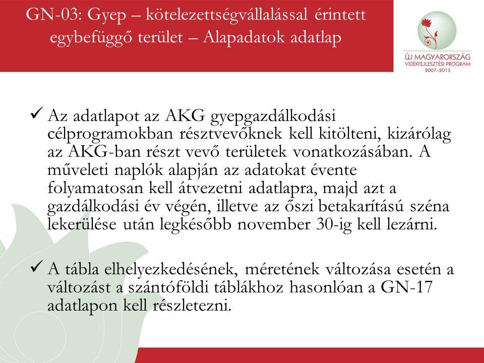  Az adatlapot az AKG gyepgazdálkodási célprogramokban résztvevőknek kell kitölteni, kizárólag az AKG-ban részt vevő területek vonatkozásában. A művel