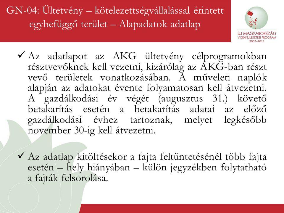  Az adatlapot az AKG ültetvény célprogramokban résztvevőknek kell vezetni, kizárólag az AKG-ban részt vevő területek vonatkozásában. A műveleti napló