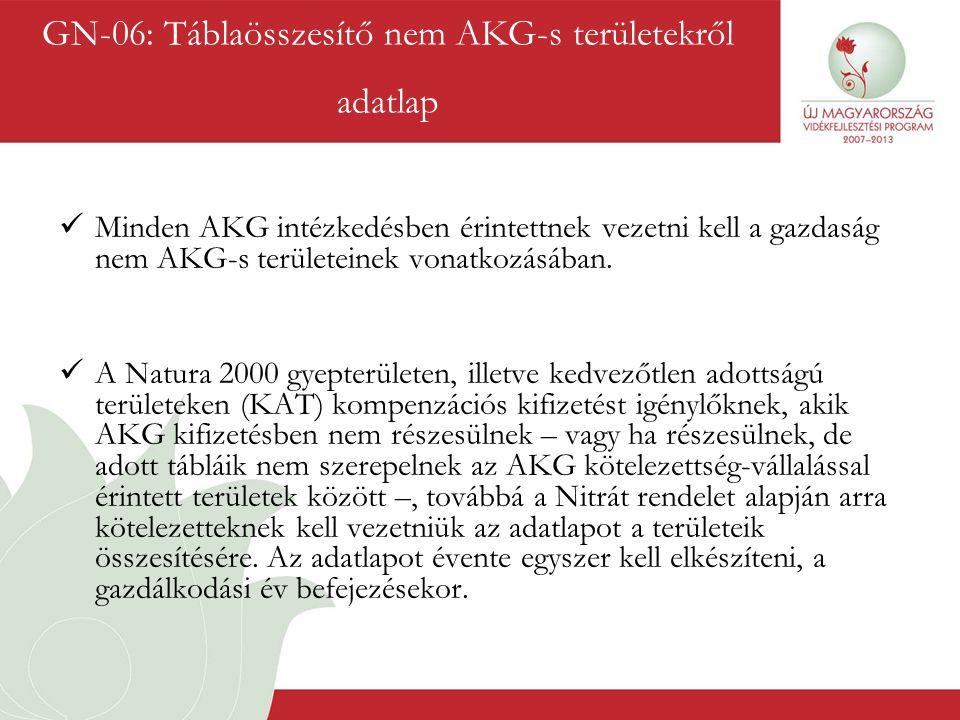  Minden AKG intézkedésben érintettnek vezetni kell a gazdaság nem AKG-s területeinek vonatkozásában.  A Natura 2000 gyepterületen, illetve kedvezőtl