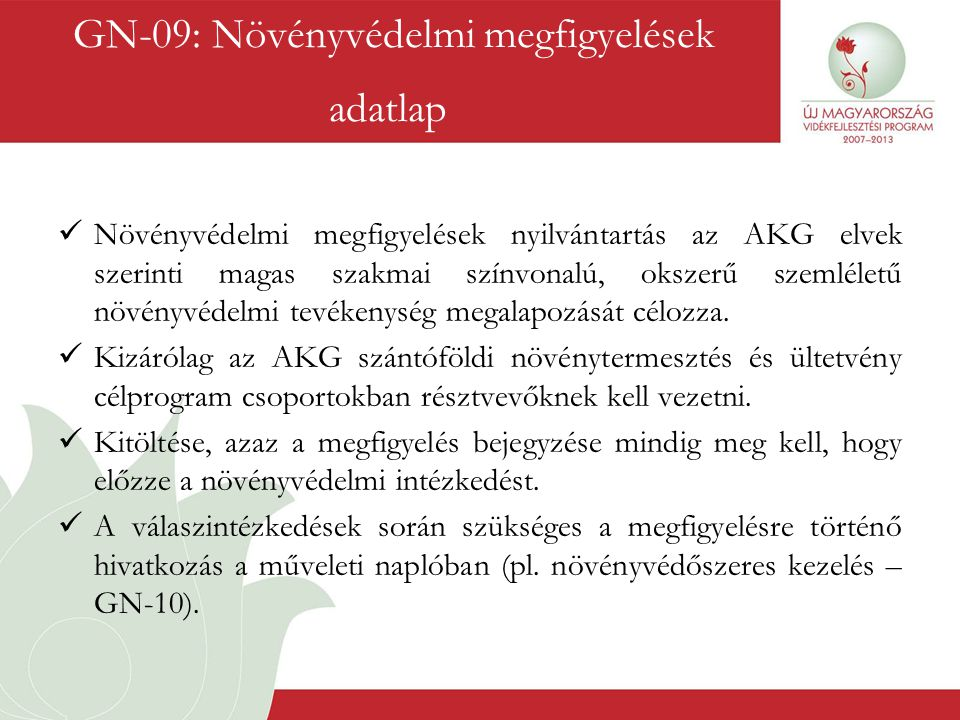  Növényvédelmi megfigyelések nyilvántartás az AKG elvek szerinti magas szakmai színvonalú, okszerű szemléletű növényvédelmi tevékenység megalapozását
