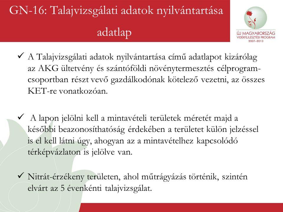  A Talajvizsgálati adatok nyilvántartása című adatlapot kizárólag az AKG ültetvény és szántóföldi növénytermesztés célprogram- csoportban részt vevő