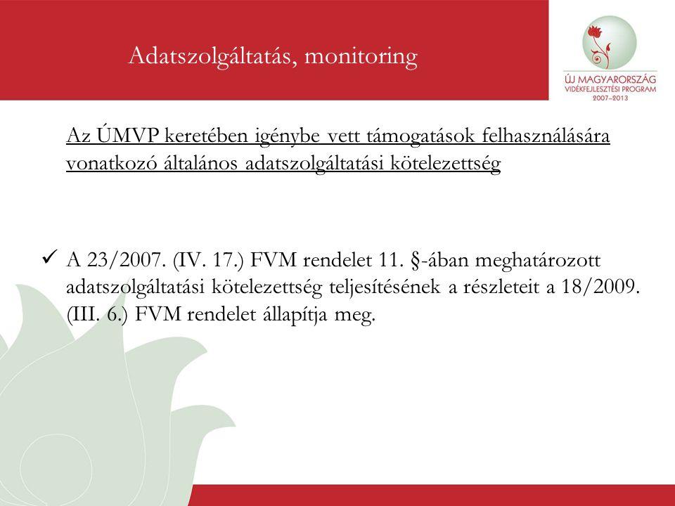 Az ÚMVP keretében igénybe vett támogatások felhasználására vonatkozó általános adatszolgáltatási kötelezettség  A 23/2007. (IV. 17.) FVM rendelet 11.