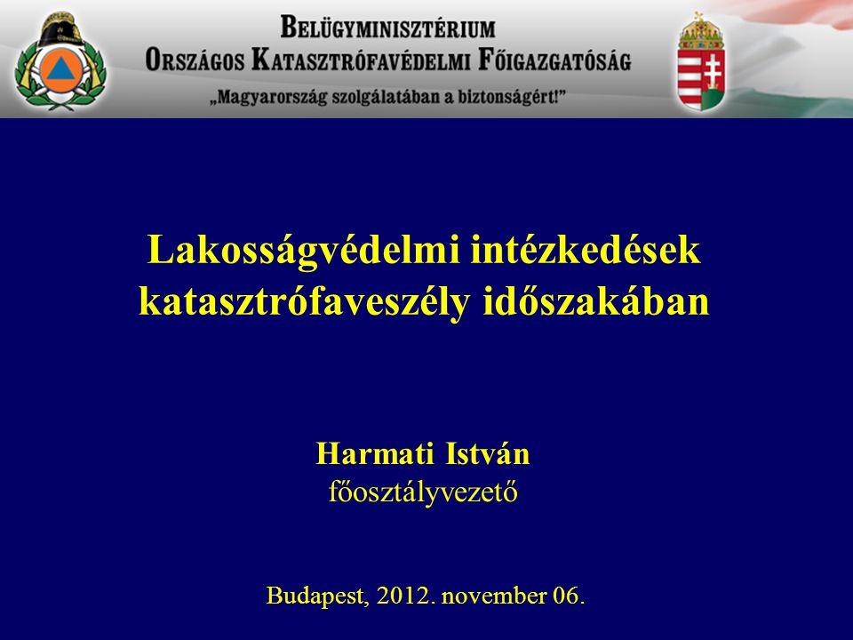 Harmati István főosztályvezető Budapest, 2012.november 06.