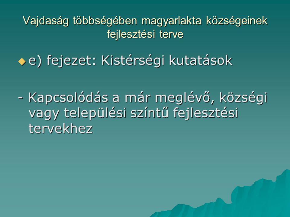 Vajdaság többségében magyarlakta községeinek fejlesztési terve  e) fejezet: Kistérségi kutatások - Kapcsolódás a már meglévő, községi vagy települési színtű fejlesztési tervekhez