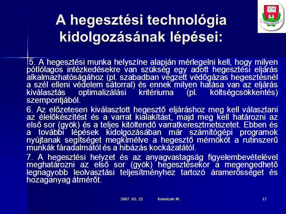2007.03. 23 Komócsin M. 17 A hegesztési technológia kidolgozásának lépései: 5.