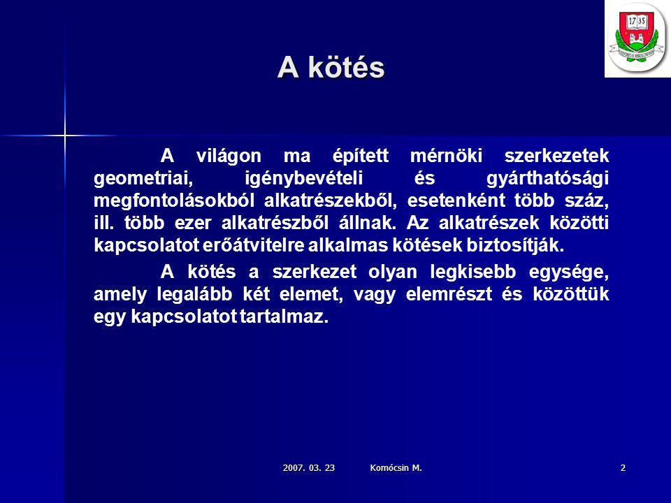 2007.03. 23 Komócsin M. 33 A hozaganyagok kiválasztása: Vegyi összetétel.