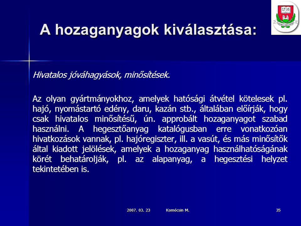 2007.03. 23 Komócsin M. 35 A hozaganyagok kiválasztása: Hivatalos jóváhagyások, minősítések.