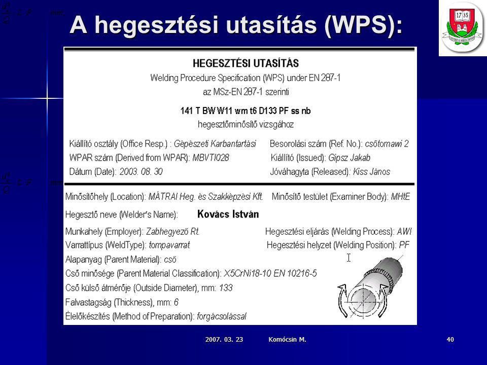 2007. 03. 23 Komócsin M. 40 A hegesztési utasítás (WPS):