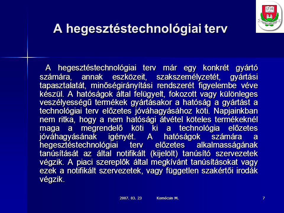 2007.03. 23 Komócsin M. 18 A hegesztési technológia kidolgozásának lépései: 8.