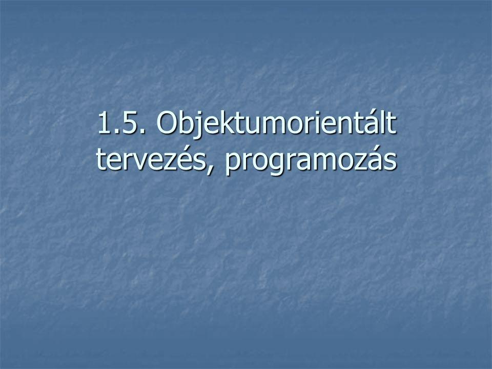 1.5. Objektumorientált tervezés, programozás
