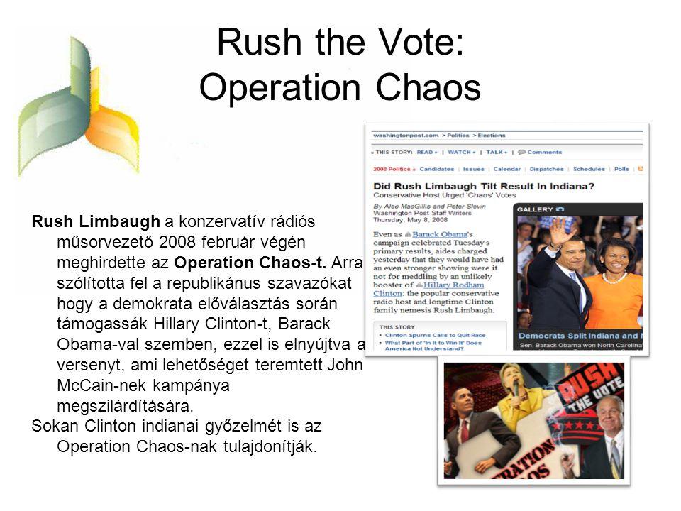 Rush the Vote: Operation Chaos Rush Limbaugh a konzervatív rádiós műsorvezető 2008 február végén meghirdette az Operation Chaos-t. Arra szólította fel