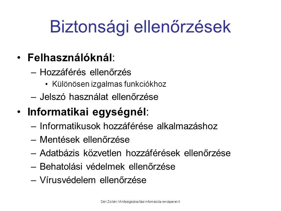 Déri Zoltán: Minőségbiztosítási információs rendszerek II Biztonsági ellenőrzések •Felhasználóknál: –Hozzáférés ellenőrzés •Különösen izgalmas funkció