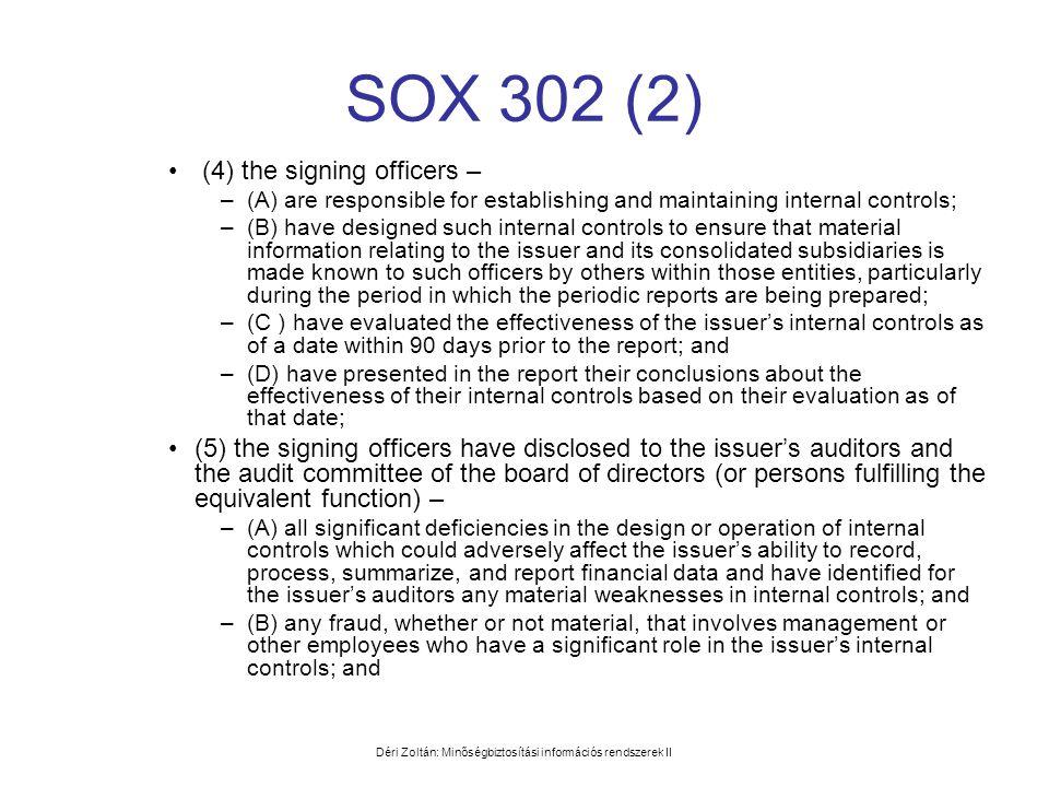 Déri Zoltán: Minőségbiztosítási információs rendszerek II SOX 302 (2) • (4) the signing officers – –(A) are responsible for establishing and maintaini