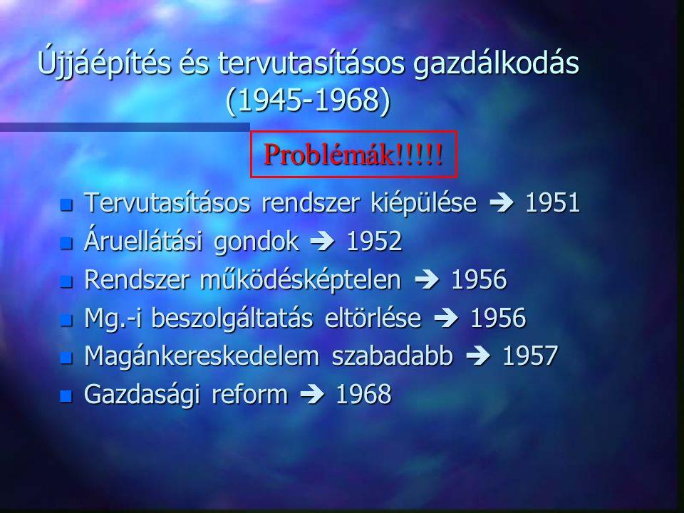 Terv és piac (szocialista reformkísérletek,1968-1989) n A gazdaság irányításának korszerűsítése politikai reform nélkül n Vállalati önállóság növelése n Szocialista piacgazdaság kialakítása  terv és piac egysége n Tervutasítás helyett  gazdasági szabályozás Az 1968-as gazdasági reform céljai: