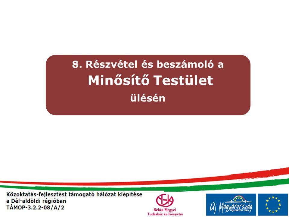 8. Részvétel és beszámoló a Minősítő Testület ülésén