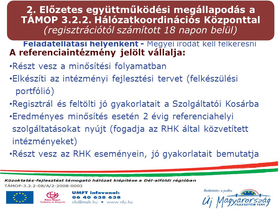 -Referenciaterület(ek) -Alapkritériumok -Intézményi fejlesztési terv -Nyilatkozatok -Dokumentumok 3.