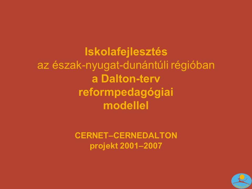 Iskolafejlesztés az észak-nyugat-dunántúli régióban a Dalton-terv reformpedagógiai modellel CERNET–CERNEDALTON projekt 2001–2007
