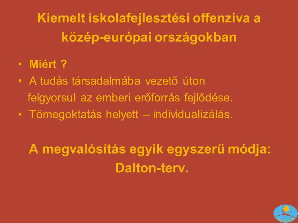 Kiemelt iskolafejlesztési offenzíva a közép-európai országokban •Miért .