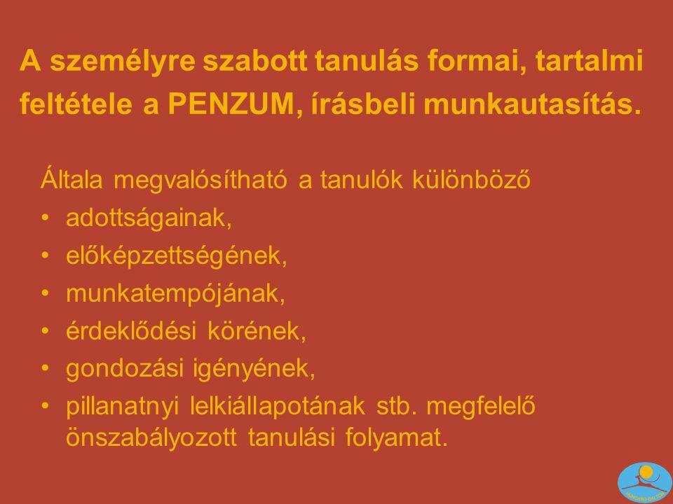 A személyre szabott tanulás formai, tartalmi feltétele a PENZUM, írásbeli munkautasítás.