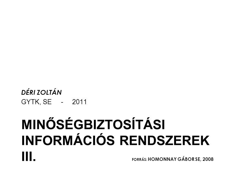 MINŐSÉGBIZTOSÍTÁSI INFORMÁCIÓS RENDSZEREK III.