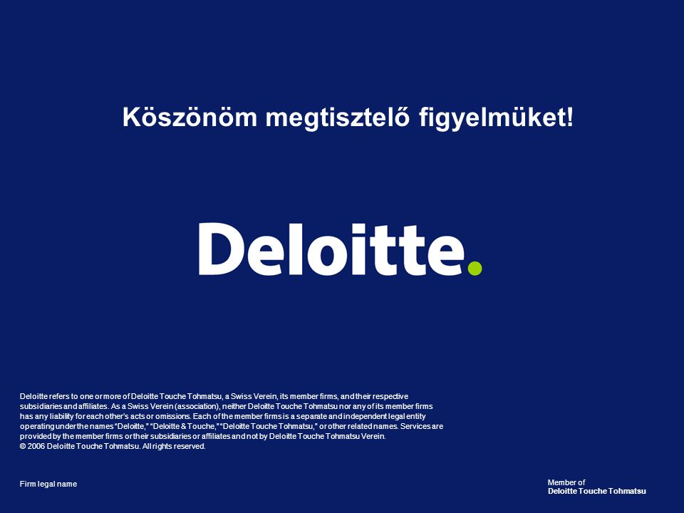 Deloitte refers to one or more of Deloitte Touche Tohmatsu, a Swiss Verein, its member firms, and their respective subsidiaries and affiliates. As a S