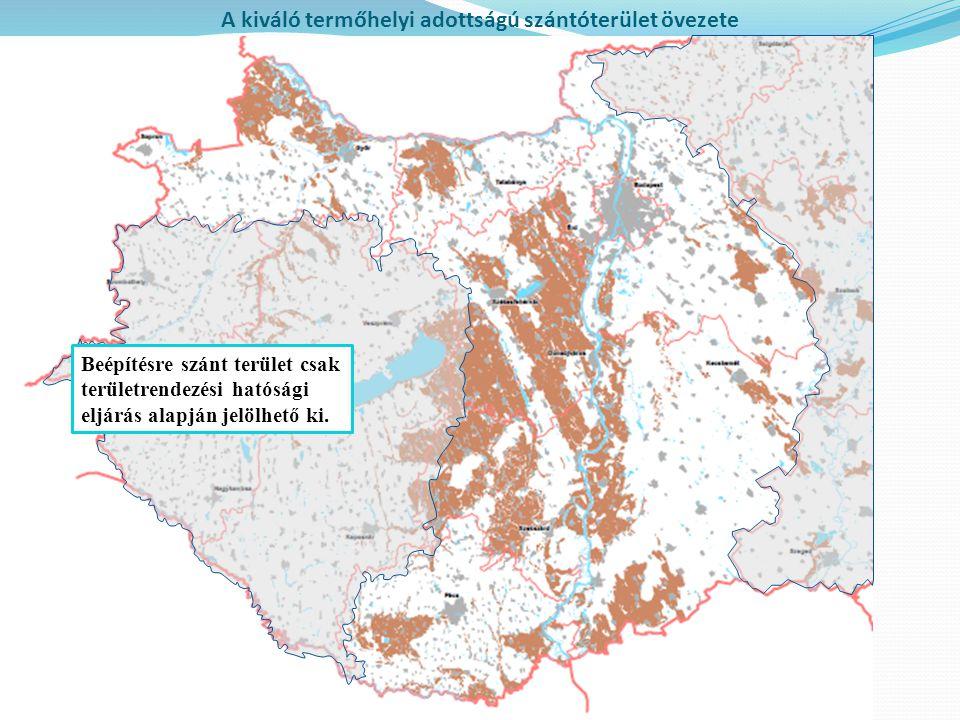 A kiváló termőhelyi adottságú szántóterület övezete Beépítésre szánt terület csak területrendezési hatósági eljárás alapján jelölhető ki.