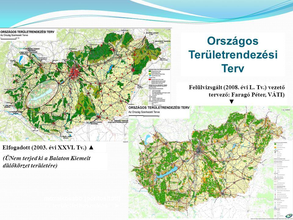 4 (ÜNem terjed ki a Balaton Kiemelt dülőkörzet területére) Elfogadott (2003. évi XXVI. Tv.) ▲ Felülvizsgált (2008. évi L. Tv.) vezető tervező: Faragó