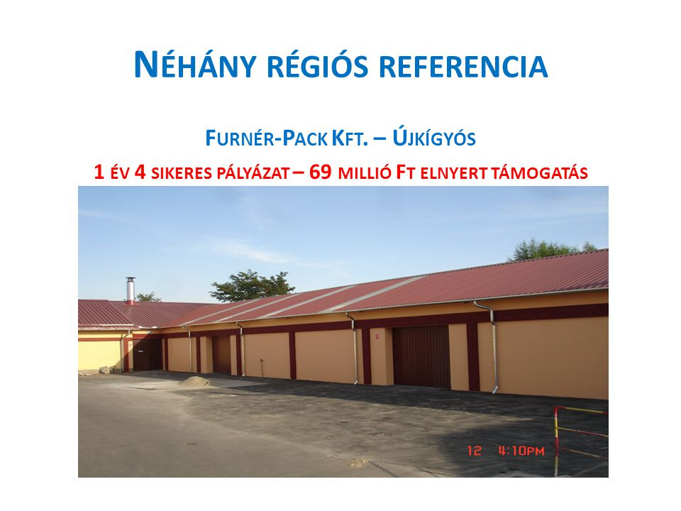 N ÉHÁNY RÉGIÓS REFERENCIA F URNÉR -P ACK K FT.