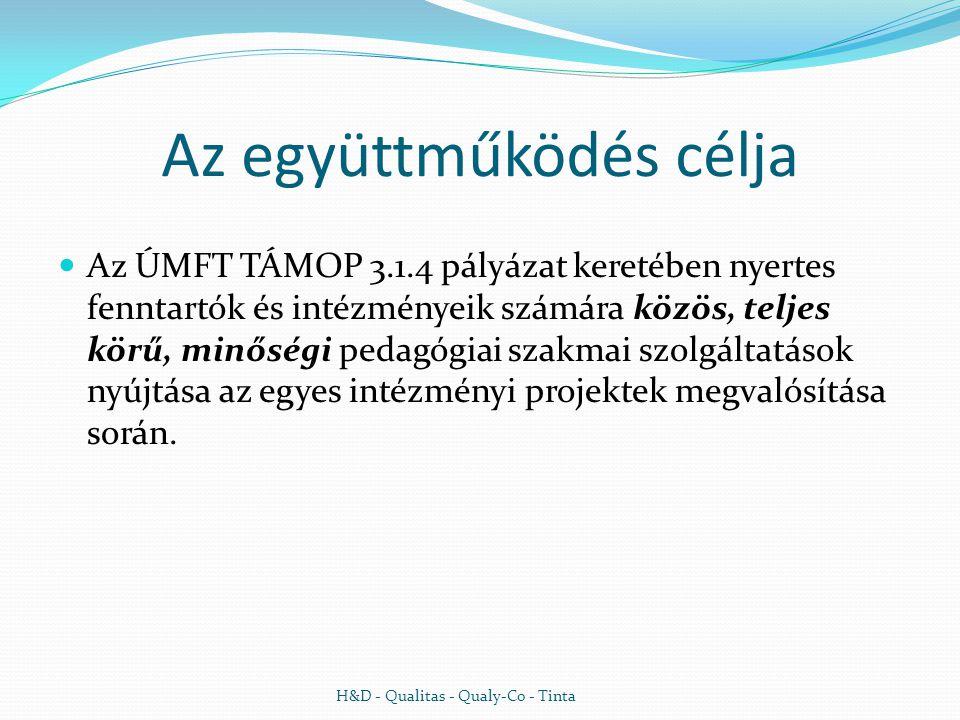 Az együttműködés célja  Az ÚMFT TÁMOP 3.1.4 pályázat keretében nyertes fenntartók és intézményeik számára közös, teljes körű, minőségi pedagógiai szakmai szolgáltatások nyújtása az egyes intézményi projektek megvalósítása során.