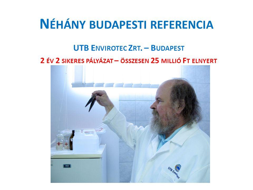 N ÉHÁNY BUDAPESTI REFERENCIA UTB E NVIROTEC Z RT.