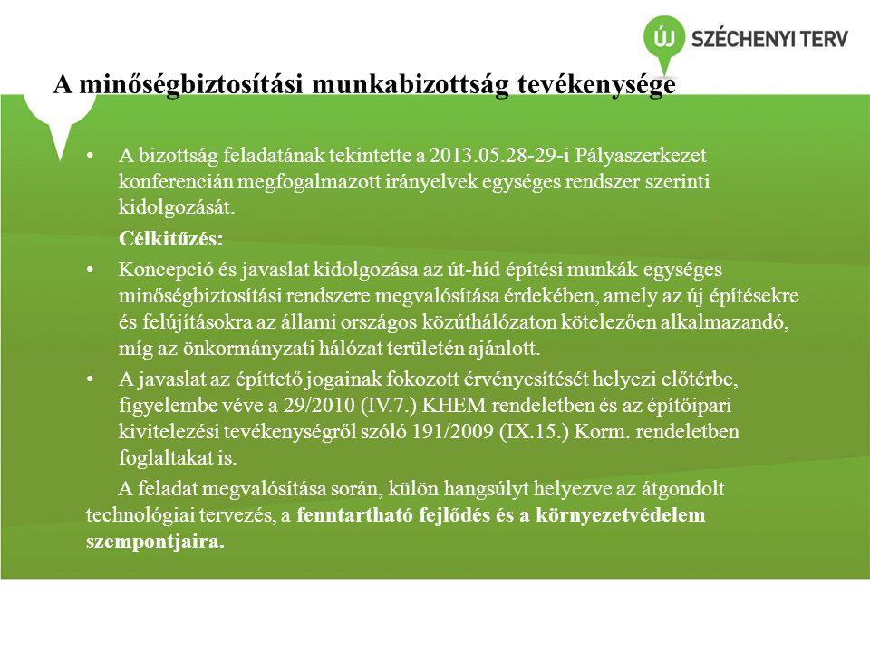 A minőségbiztosítási munkabizottság tevékenysége • A bizottság feladatának tekintette a 2013.05.28-29-i Pályaszerkezet konferencián megfogalmazott irá