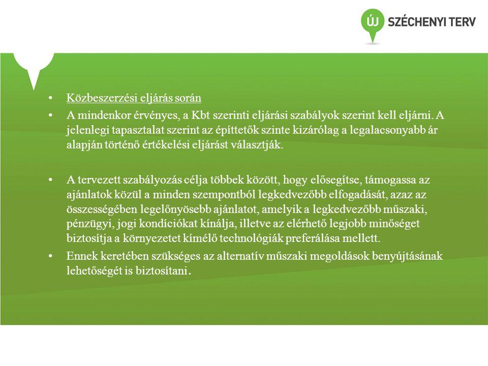Szerződéses feltételek: • A műszaki előírásban, specifikációkban fel kell sorolni a vonatkozó szabványokat, műszaki előírásokat, részletezve a beépítendő anyagok, építési termékek, szerkezeti elemek teljesítményállandóság értékelésére és ellenőrzésére vonatkozó követelményeket (305/2011/EU európai parlamenti és tanácsi rendelet V.