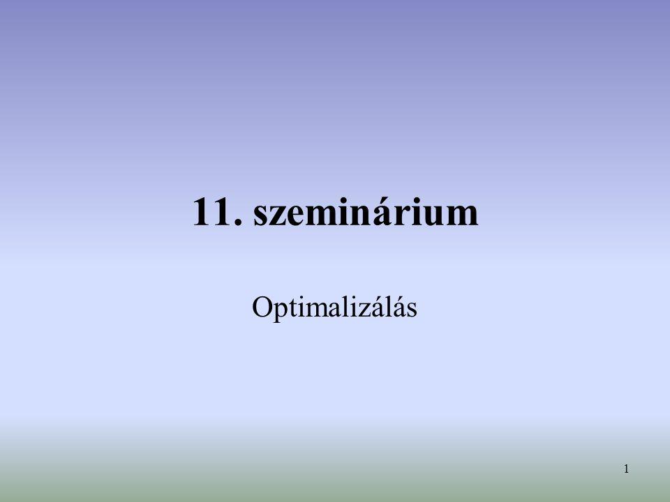 1 11. szeminárium Optimalizálás