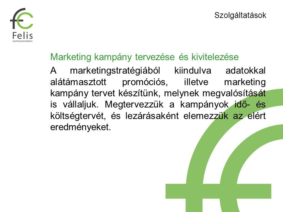 Marketing kampány tervezése és kivitelezése A marketingstratégiából kiindulva adatokkal alátámasztott promóciós, illetve marketing kampány tervet készítünk, melynek megvalósítását is vállaljuk.