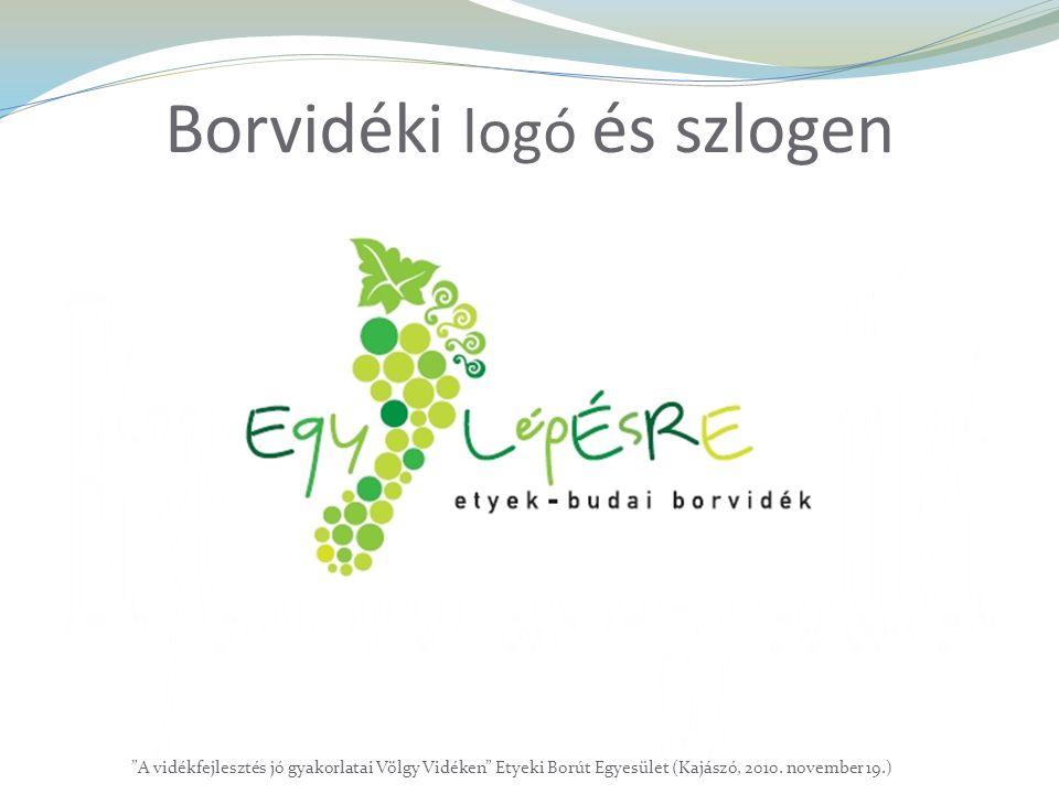 """Borvidéki logó és szlogen """"A vidékfejlesztés jó gyakorlatai Völgy Vidéken"""" Etyeki Borút Egyesület (Kajászó, 2010. november 19.)"""
