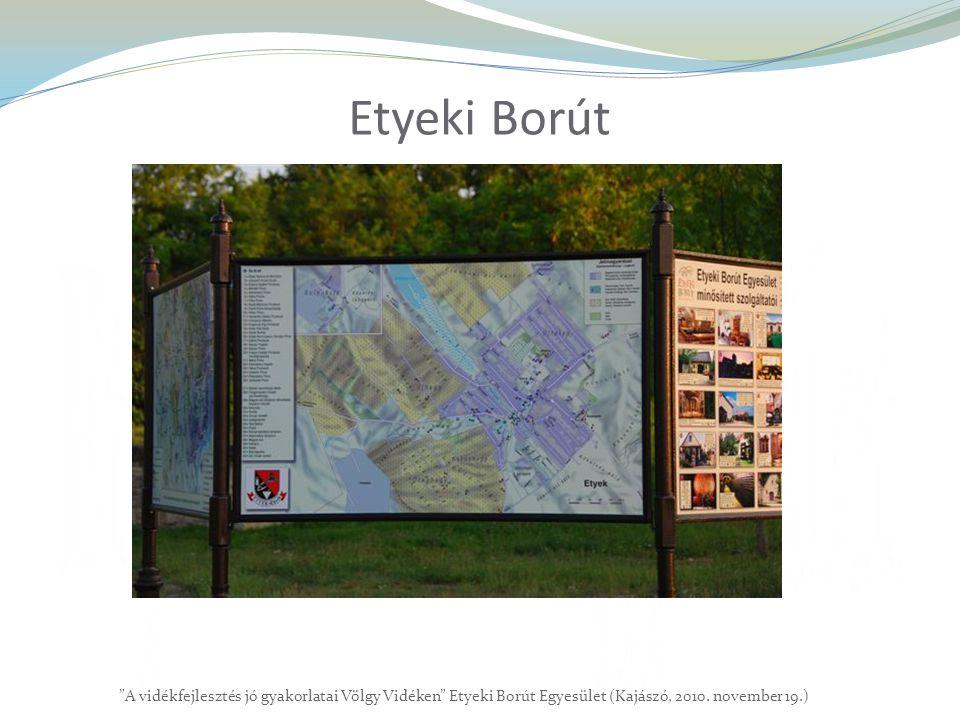 """Etyeki Borút """"A vidékfejlesztés jó gyakorlatai Völgy Vidéken"""" Etyeki Borút Egyesület (Kajászó, 2010. november 19.)"""