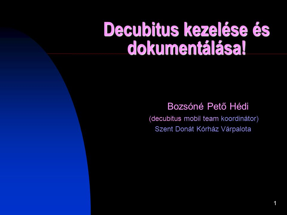 1 Decubitus kezelése és dokumentálása.