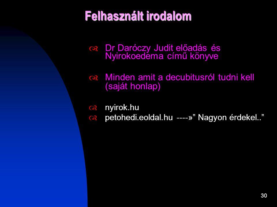 29 Kiegészítő dokumentumok  Egyéni Bioptron lámpa kezelési táblázat - FNY 506  Decubitus havi szintenkénti összesítője - FNY 513  Decubitus intézmé